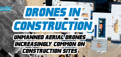 Unmanned aerial drones construction